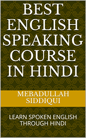 BEST ENGLISH SPEAKING COURSE IN HINDI: LEARN SPOKEN ENGLISH THROUGH HINDI
