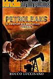 Petroleaks (Thriller): El complot del oro negro - Una inusual y adrenalínica mescla de Eco y Tecno-thriller. Acuerdos secretos y misterios detrás del mundo del petróleo. (Spanish Edition)