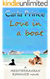 Love in a boat: A Mediterranean Romance novel