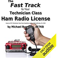 The Fast Track to Your Technician Class Ham Radio License: Covers All Fcc Technician Class Exam Questions July, 1, 2018 Until June, 30, 2022: Fast Track Ham License Series
