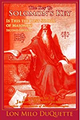 The Key to Solomon's Key: Is This the Lost Symbol of Masonry? Kindle Edition