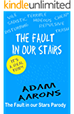 The Fault in Our Stairs: A Parody of John Green's Fault in Our Stars
