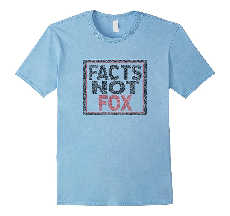 Facts Not Fox Anti-Trump Shirt