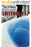 Latitude 87.7 (An Alex Boudreau Adventure Book 2)