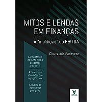 """Mitos e Lendas em Finanças: a """"maldição"""" do EBITDA"""