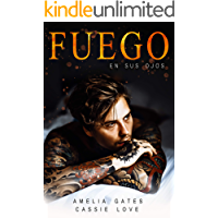 Fuego en Sus Ojos: Novela Romántica Contemporánea (Amor Ardiente nº 1)