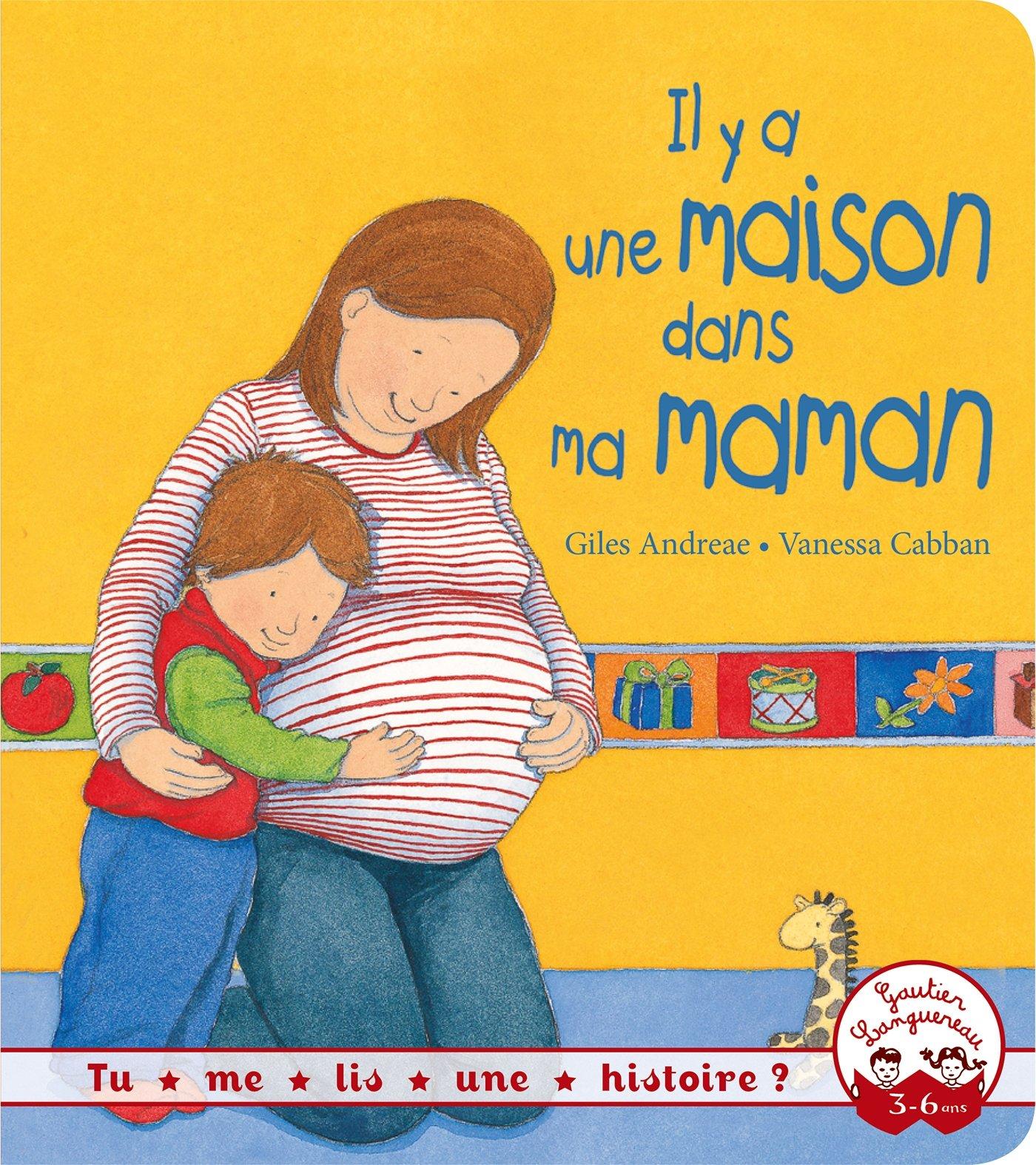 Tu me lis une histoire ? - Il y a une maison dans ma maman Album – 5 mars 2014 Giles Andreae Vanessa Cabban Gautier Languereau 2013944772