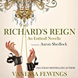 Richard's Reign: Enthrall Sessions, Volume 6