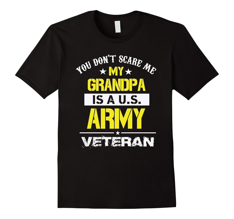 You Don't Scare Me, My Grandpa is a U.S. Army Veteran-BN