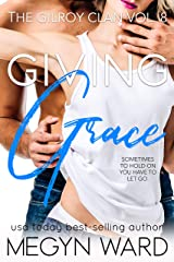 Giving Grace (The Gilroy Clan Book 8) Kindle Edition