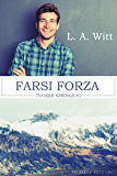 Farsi forza (Tucker Springs Vol. 1)