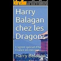 Harry Balagan chez les Dragons: L'agent spécial d'Air France en mission (French Edition)