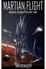 Martian Flight (Broken Cosmos Book 2) Kindle Edition