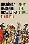 Histórias da Gente Brasileira - Volume 1: Colônia