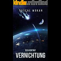 Vernichtung: Der Kontakt: Science Fiction Thriller
