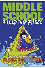 Middle School: Field Trip Fiasco: (Middle School 13) Kindle Edition