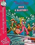 Téa Sisters - Le collège de Raxford, Tome 7 : Rock à Raxford