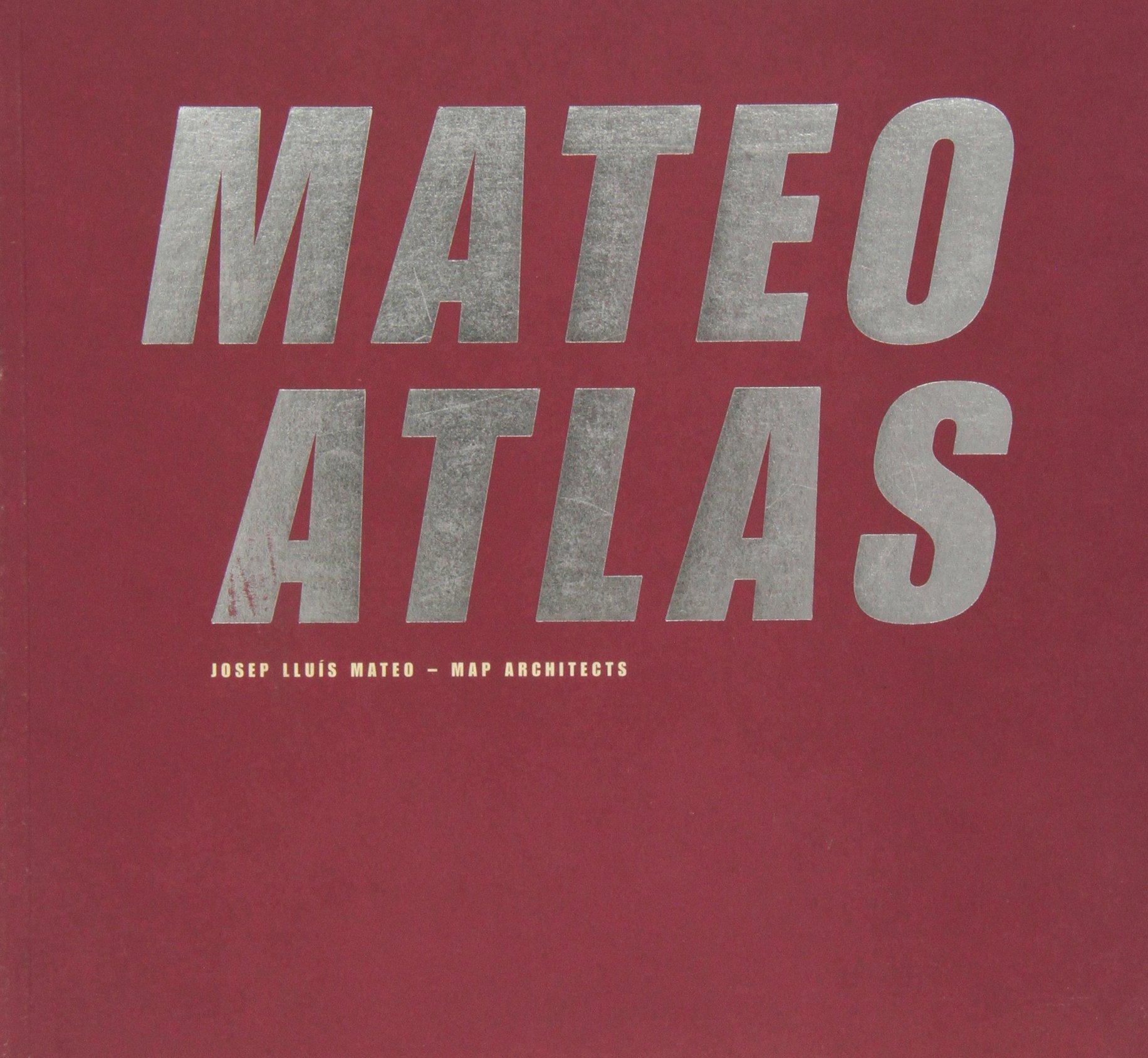 Mateo Atlas (Inglés) Tapa blanda – 2 oct 1998 Aaron Betsky Josep Lluis Mateo Actar D 8488258259