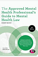 The Approved Mental Health Professional's Guide to Mental Health Law (Post-Qualifying Social Work Practice Series) Kindle Edition