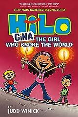 Hilo Book 7: Gina---The Girl Who Broke the World Kindle Edition