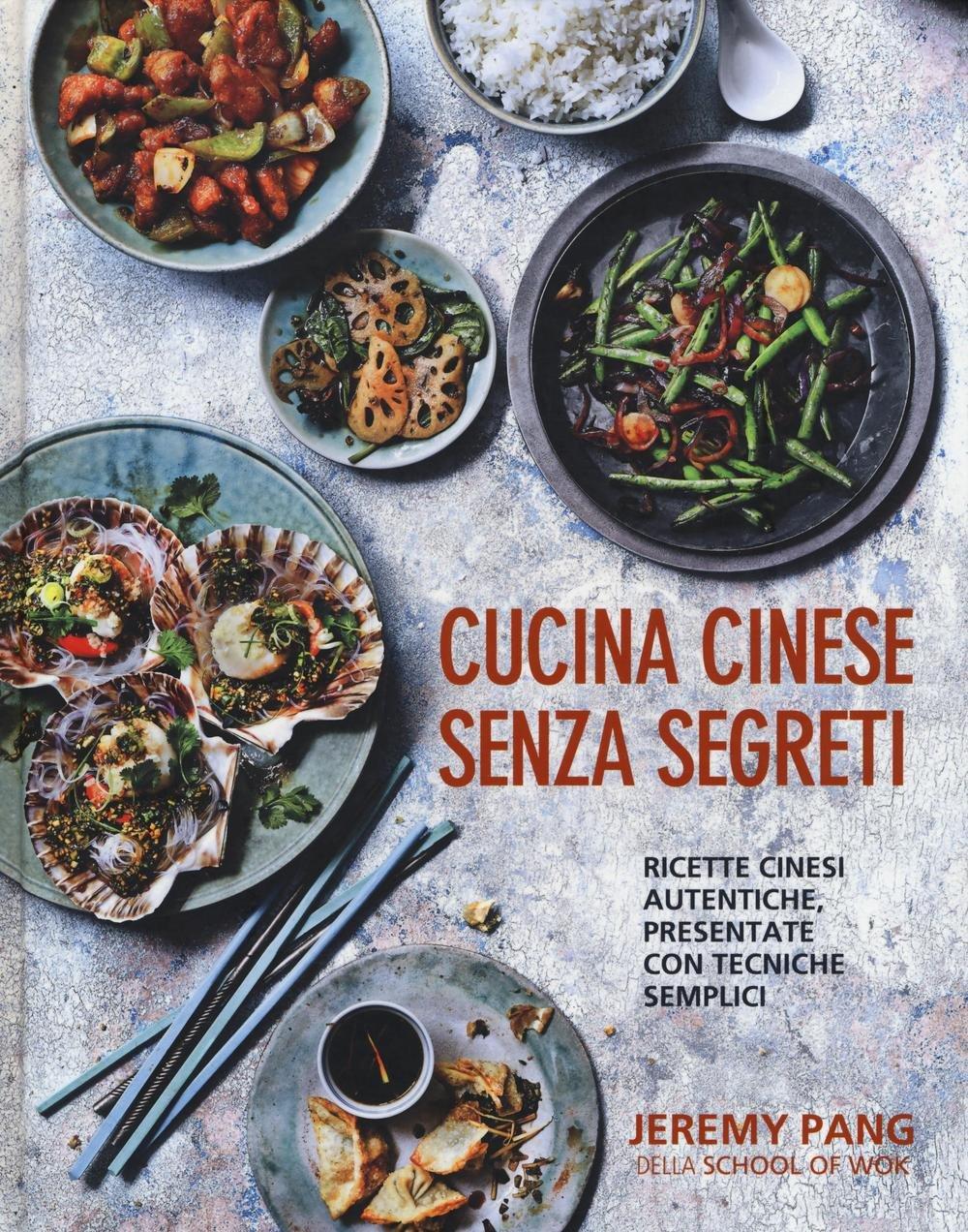 Amazon It Cucina Cinese Senza Segreti Ricette Cinesi Autentiche