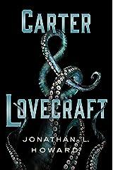 Carter & Lovecraft: A Novel Kindle Edition