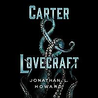 Carter & Lovecraft: A Novel