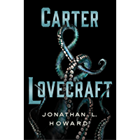 Carter & Lovecraft: A Novel