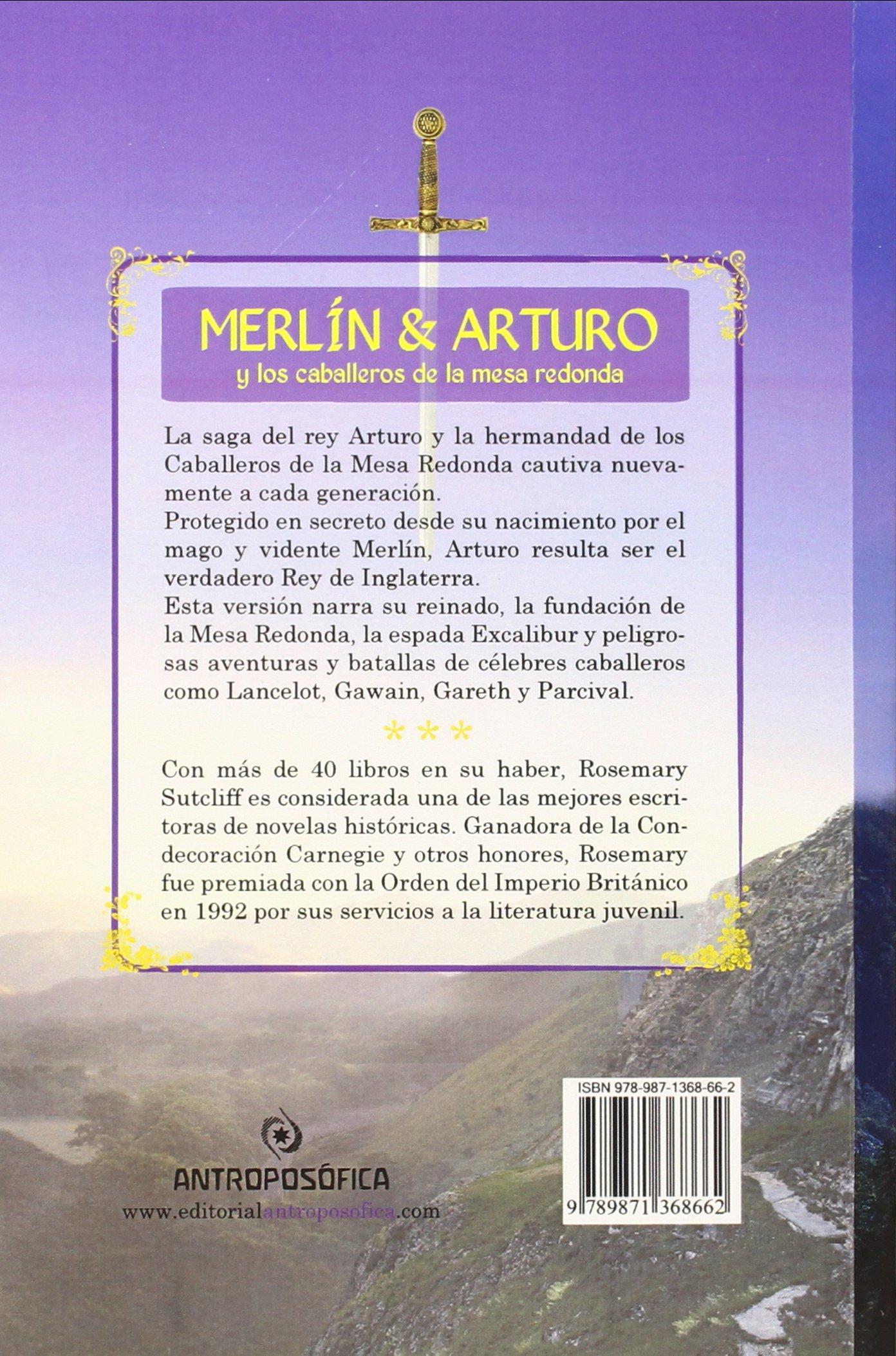 MERLIN Y ARTURO Y LOS CABALLEROS DE LA MESA REDONDA (Spanish Edition): ROSEMARY SUTCLIFF: 9789871368662: Amazon.com: Books