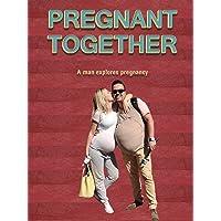 Pregnant Together: A Man Explores Pregnancy