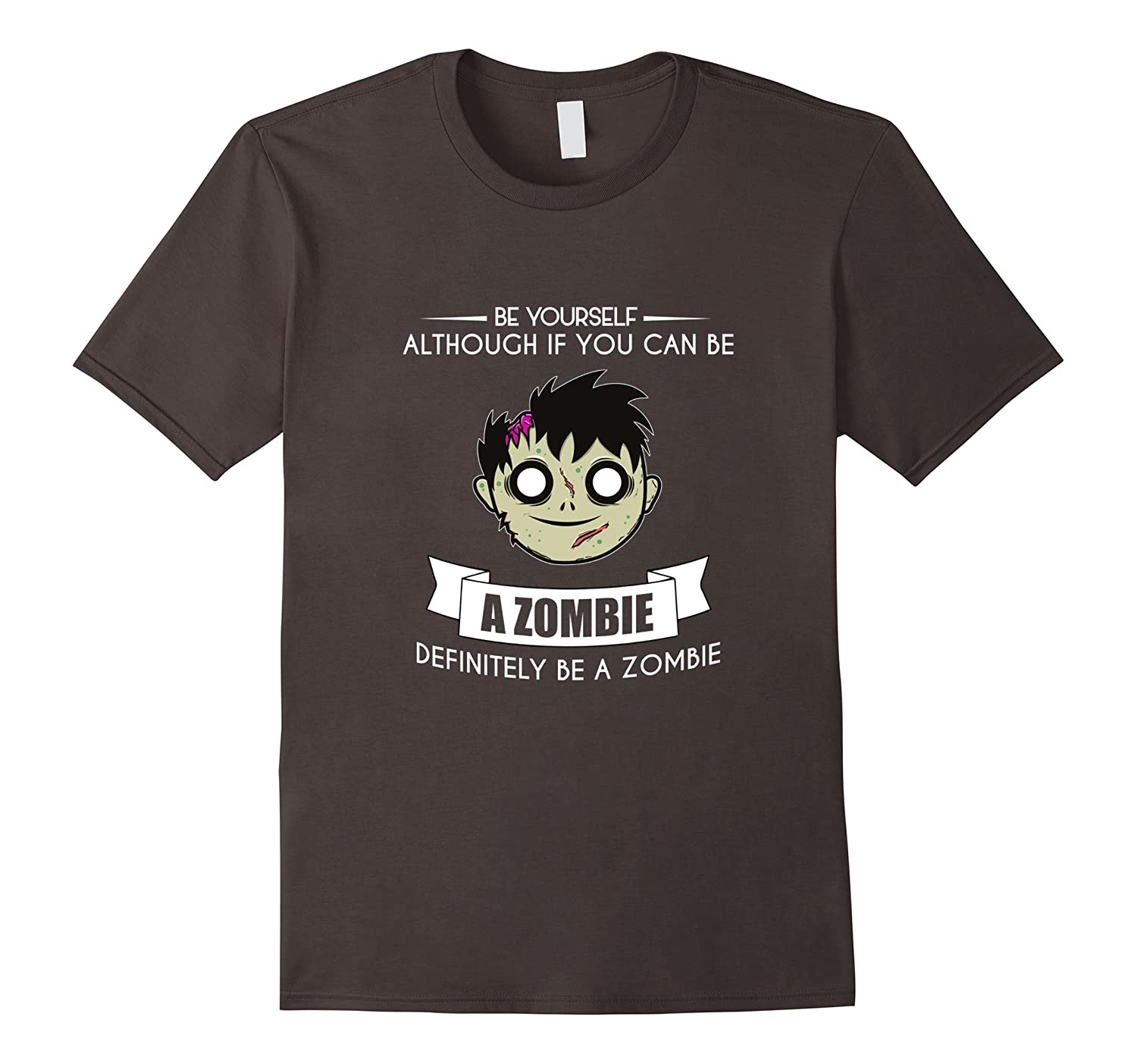 Funny Be Yourself Zombie T-shirt Geek Horror Gamer Meme Gift-TJ