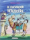 Le chevalier Têtenlère