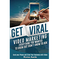 Get Viral: Video Marketing - Everything You Wanted To Know But Didn't Know to Ask (English Edition)
