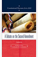 A Debate on the Second Amendment (Constitutional Discourse Book 2020) Kindle Edition