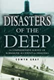 Disasters of the Deep: A History of Submarine Tragedies