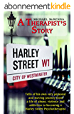 A Therapist's Story: Michael McKenna tells of his own very personal and moving journey from a life of abuse, violence and addiction to becoming a Harley Street Psychotherapist (English Edition)