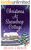 Christmas At Snowdrop Cottage: A heartwarming, festive romance to cosy up with this winter