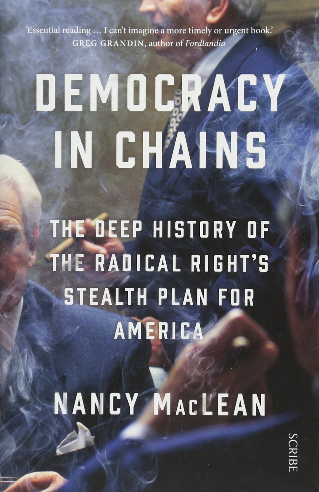 Democracy in Chains: the deep history of the radical right's stealth plan for America pdf
