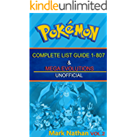 Pokedex Guide: THE COMPLETE LIST GUIDE  1-807 & MEGA EVALUATION