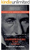 Spanish readers: El almohadón de plumas/ El hijo (Upper- intermediate B2) + Audiobook: Classic Latin American literature series (Adaptation) (Spanish Edition)