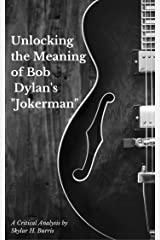 Unlocking the Meaning of Bob Dylan's Jokerman Kindle Edition