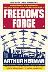 Freedom's Forge: How American Business Produced Victory in World War II Kindle Edition