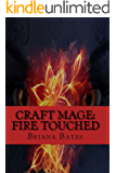Craft Mage: Fire Touched (The Unlikely Monarch Series Book 2)