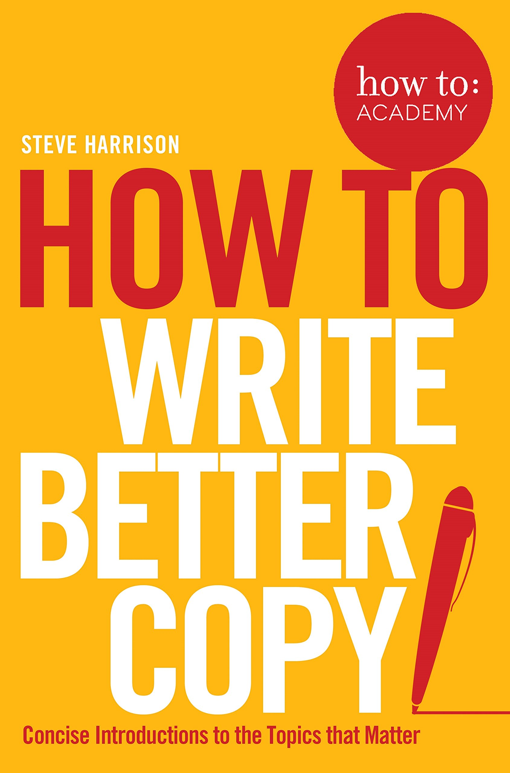 How to Write Better Copy (How To: Academy) PDF