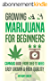 Growing Marijuana for Beginners: Cannabis Growguide - From Seed to Weed (English Edition)