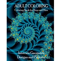 Coloring Book for Boys and Men: Intricate Geometric Designs and Patterns Adult Coloring Book