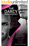 """The Darcy Monologues: A romance anthology of """"Pride and Prejudice"""" short stories in Mr. Darcy's own words (The Quill…"""