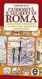Curiosità e segreti di Roma (eNewton Saggistica)