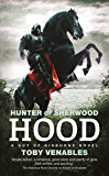 Hood: A Guy of Gisburne Novel (Hunter of Sherwood Book 3)