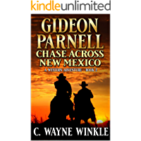 Gideon Parnell: Chase Across New Mexico: A Western Adventure Sequel (A Gideon Parnell Western Book 2)